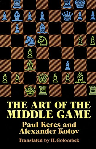 Textbook download for free The Art of the Middle Game 9780486261546 by Alexander Kotov, Paul Keres