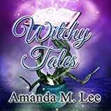 Witchy Tales: A Wicked Witches of the Midwest Fairy Tale