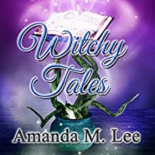 Witchy Tales: A Wicked Witches of the Midwest Fairy Tale Audiobook by Amanda M. Lee Narrated by Lesley Ann Fogle