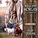 Jonah: Deardon Mini-Series, Book 1 (       UNABRIDGED) by Kelli Ann Morgan Narrated by Troy Duran