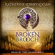 The Broken Brooch Audiobook by Katherine Lowry Logan Narrated by Teri Schnaubelt