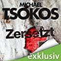 Zersetzt (True-Crime-Thriller 2) Audiobook by Michael Tsokos, Andreas Gößling Narrated by David Nathan