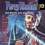 Die Macht aus der Tiefe (Perry Rhodan Hörspiel 12) | Clark Darlton,Kurt Mahr