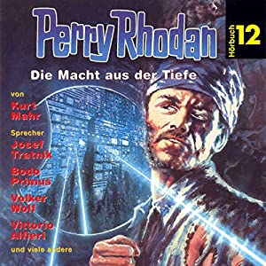 Die Macht aus der Tiefe (Perry Rhodan Hörspiel 12) Hörspiel