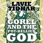 Gorel and the Pot-Bellied God   Lavie Tidhar