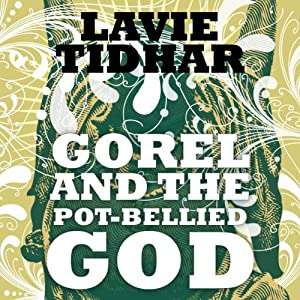 Gorel and the Pot-Bellied God | [Lavie Tidhar]
