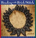 Beading With Brick Stitch: A Beadwork...