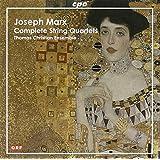 Joseph Marx: Complete String Quartets