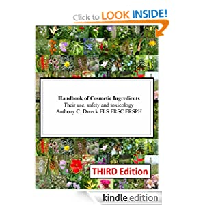 Handbook of Cosmetic Ingredients - their use, safety and toxicology Anthony Dweck