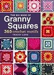 The Big Book of Granny Squares: 365 C...