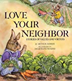 img - for Love Your Neighbor: Stories of Values and Virtues book / textbook / text book