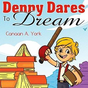 Denny Dares to Dream | [Canaan A. York]