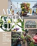 サムネイル:グリーンをテーマに建築・プロダクトなどを紹介する書籍『My Green City』