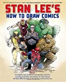 Stan Lees How to Draw Comics: From the Legendary Creator of Spider-Man, The Incredible Hulk, Fantastic Four, X-Men, and Iron Man