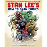 Stan Lee's How to Draw Comics: From the Legendary Creator of Spider-Man, The Incredible Hulk, Fantastic Four, X-Men, and Iron Man ~ Stan Lee