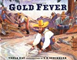 img - for By Verla Kay Gold Fever (1st First Edition) [Hardcover] book / textbook / text book