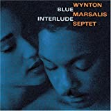 Blue Interlude ~ Wynton Marsalis