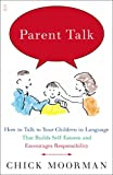 img - for Parent Talk: How to Talk to Your Children in Language That Builds Self-Esteem and Encourages Responsibility book / textbook / text book