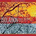 Isolation Audiobook by Travis Thrasher Narrated by Jack Garrett