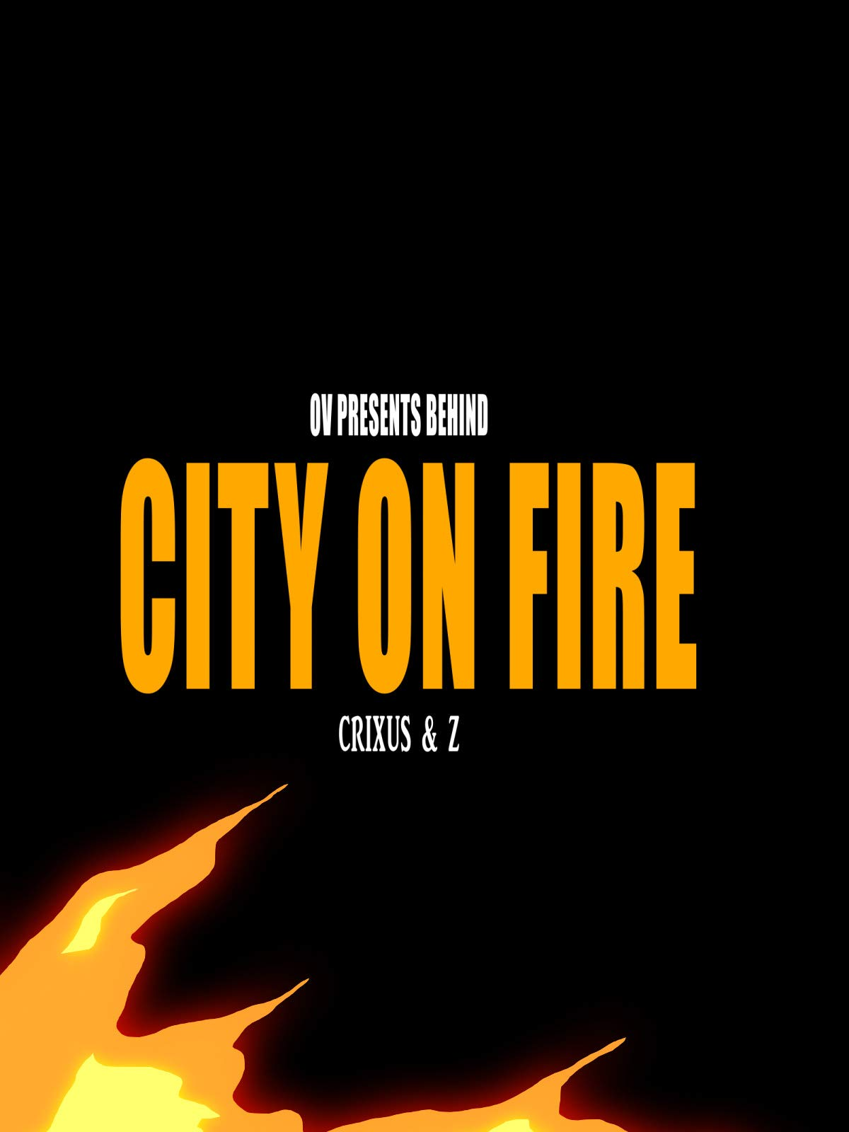 OV Presents Behind City On Fire - Crixus & Z on Amazon Prime Video UK