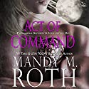Act of Command: PSI-Ops/Immortal Ops, Book 4 Audiobook by Mandy M. Roth Narrated by Mason Lloyd