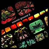 Cosmic Ground 2 by Cosmic Ground