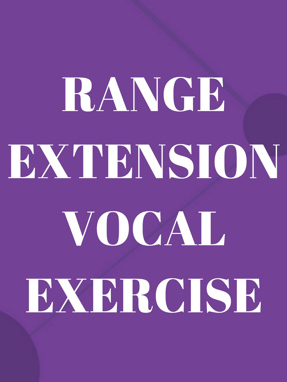 Range Extension Vocal Exercise