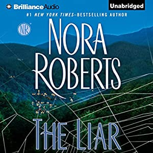 The Liar (       UNABRIDGED) by Nora Roberts Narrated by January LaVoy