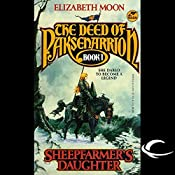 Sheepfarmer's Daughter: The Deed of Paksenarrion, Book 1 | Elizabeth Moon