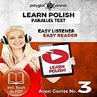 Learn Polish - Easy Reader - Easy Listener - Parallel Text - Learn Polish Audio Course No. 3 Hörbuch von  Polyglot Planet Gesprochen von: Dawid Pawlak, Christopher Tester