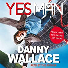 Yes Man Audiobook by Danny Wallace Narrated by  uncredited
