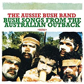 Bush Songs From The Australian Outback (Digitally Remastered)