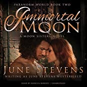 Immortal Moon: A Moon Sisters Novel | June Stevens Westerfield