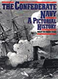 The Confederate Navy: A Pictorial History (0306804883) by Stern, Philip Van Doren