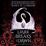 Dark Breaks the Dawn   Sara B. Larson