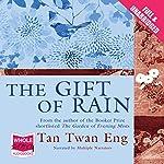 The Gift of Rain | Tan Twan Eng