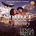 Spirit Journey: Dawson Chronicles, Book 3 Audiobook by Linda Bridey Narrated by Mary Ann Weathers