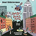 Antsy Does Time Audiobook by Neal Shusterman Narrated by Neal Shusterman