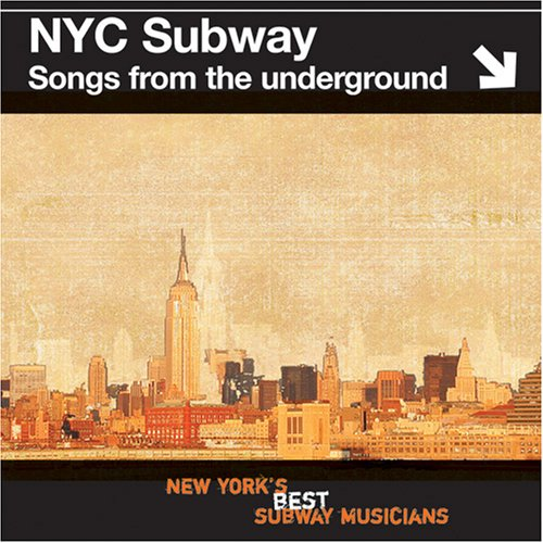 Nyc Subway: Songs From The Underground, New York'S Best Subway Musicians