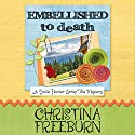 Embellished to Death: A Faith Hunter Scrap This Mystery (       UNABRIDGED) by Christina Freeburn Narrated by Tara Ochs
