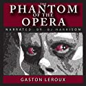 The Phantom of the Opera (       UNABRIDGED) by Gaston Leroux Narrated by B. J. Harrison