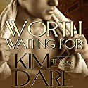 Worth Waiting For Hörbuch von Kim Dare Gesprochen von: Joe Arden