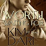Worth Waiting For | Kim Dare