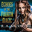 Echoes of the Fourth Magic (       UNABRIDGED) by R. A. Salvatore Narrated by Lloyd James