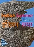echange, troc Deepak Ananth, Cédric Vincent, Geeta Kapur, Henry-Claude Cousseau, Collectif - Indian Summer : La jeune scène artistique indienne