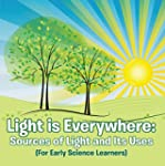 Light is Everywhere: Sources of Light...