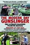 The Modern Day Gunslinger: The Ultimate Handgun Training Manual