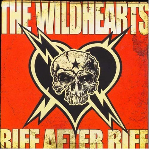 Riff After Riff, The Wildhearts