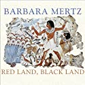 Red Land, Black Land: Daily Life in Ancient Egypt Audiobook by Barbara Mertz Narrated by Lorna Raver