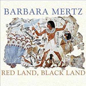 Red Land, Black Land: Daily Life in Ancient Egypt | [Barbara Mertz]